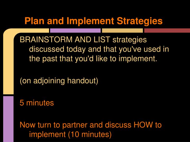 Plan and Implement Strategies