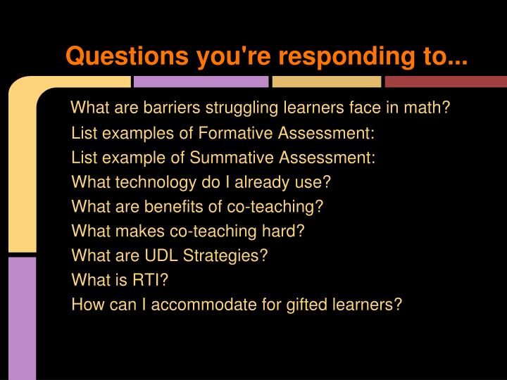 Questions you're responding to...