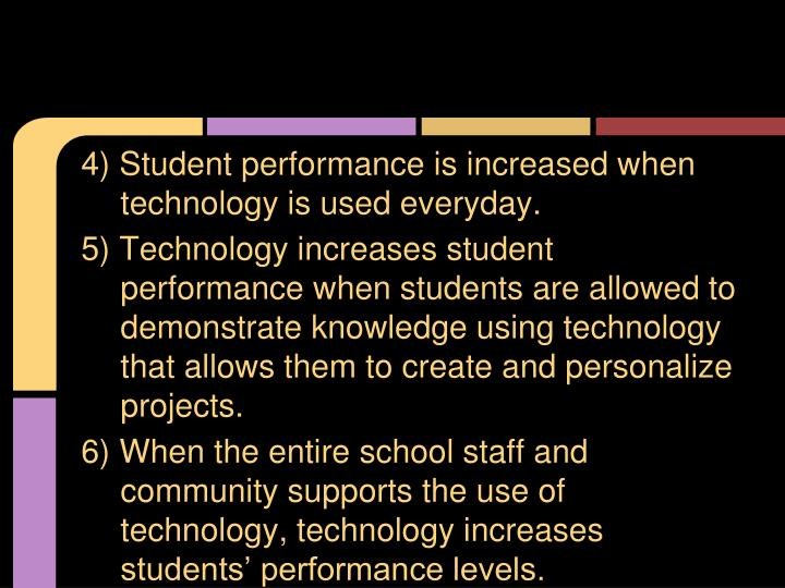 4) Student performance is increased when technology is used everyday.