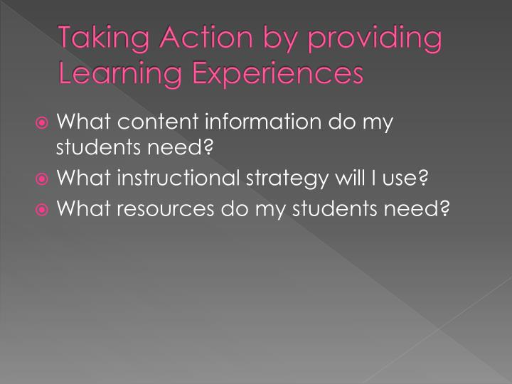 Taking action by providing learning experiences