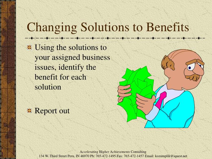Changing Solutions to Benefits