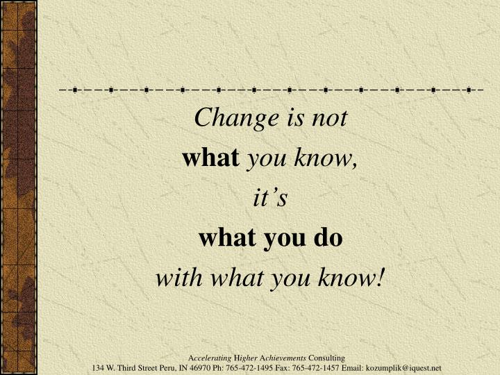 Change is not