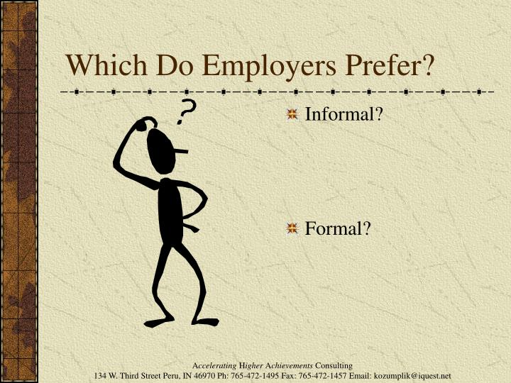 Which Do Employers Prefer?