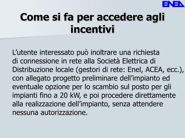 Come si fa per accedere agli incentivi