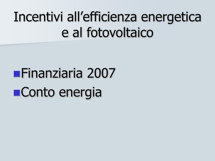 Incentivi all'efficienza energetica e al fotovoltaico