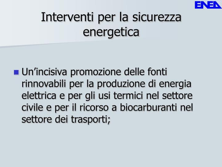 Interventi per la sicurezza energetica