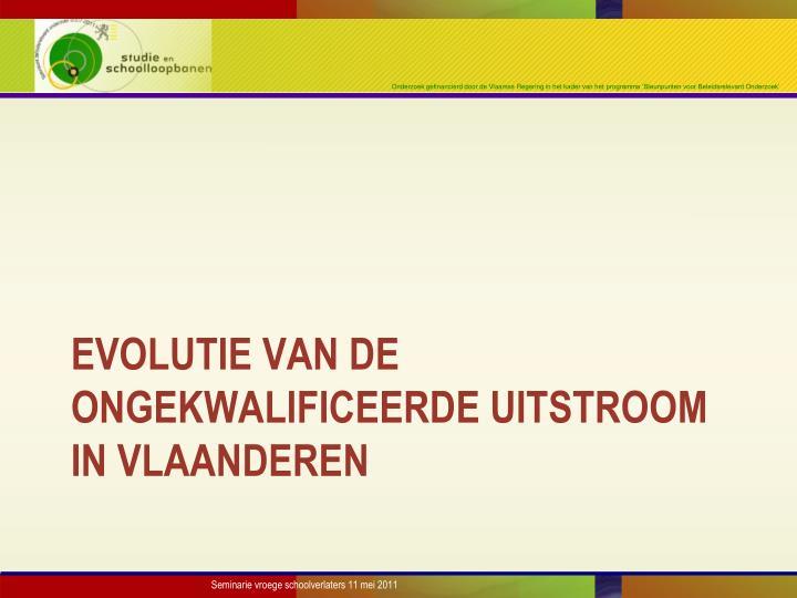 Evolutie van De ongekwalificeerde uitstroom in Vlaanderen