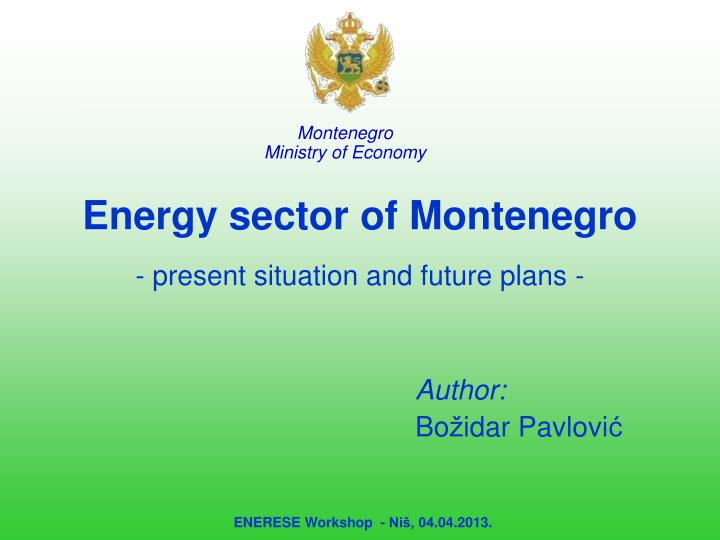 energy sector of montenegro present situation and future plans n.