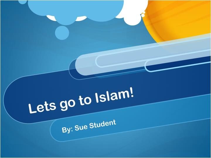 lets go to islam n.