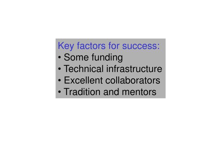 Key factors for success: