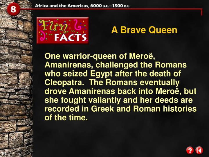 A Brave Queen