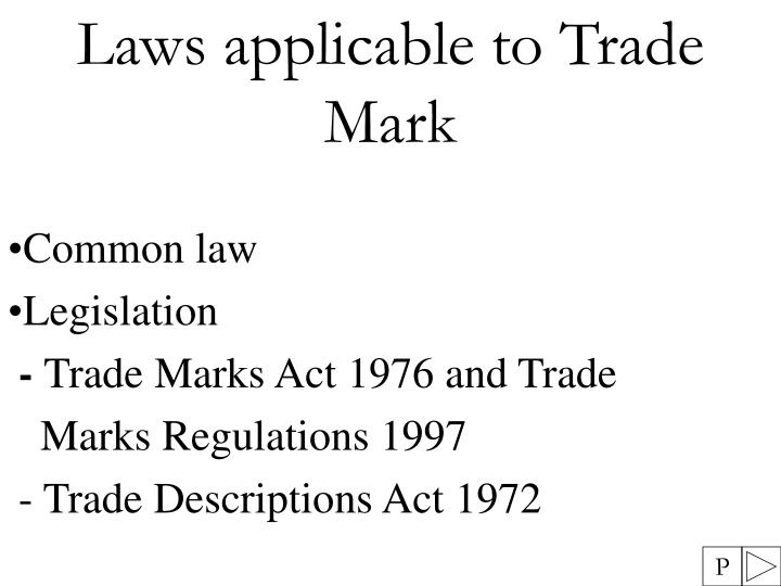 Ppt Laws Applicable To Trade Mark Common Law Legislation Trade Marks Act 1976 And Trade Powerpoint Presentation Id 4721784