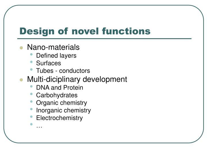 Design of novel functions