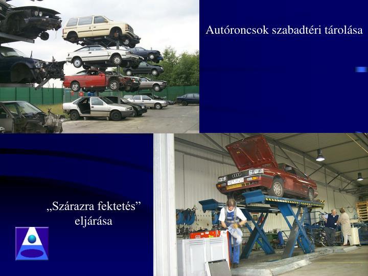 Autóroncsok szabadtéri tárolása