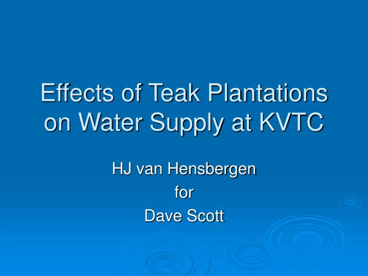 Effects of teak plantations on water supply at kvtc