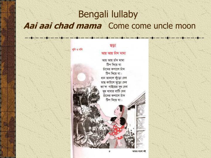 Bengali lullaby aai aai chad mama come come uncle moon