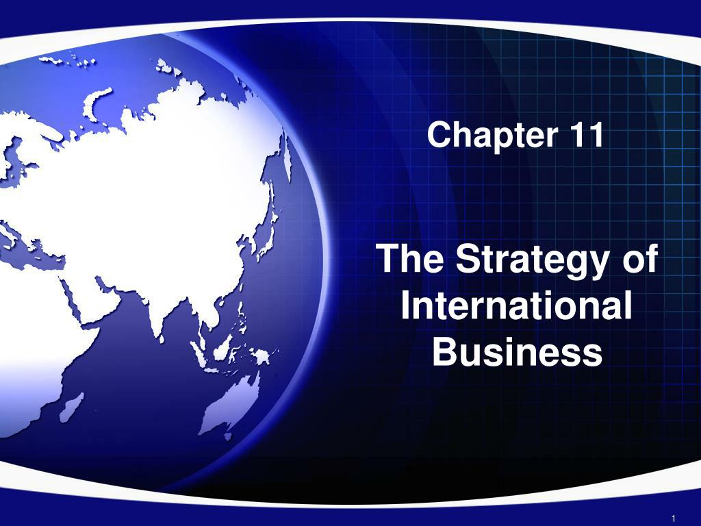 ppt chapter 11 the strategy of international business powerpoint