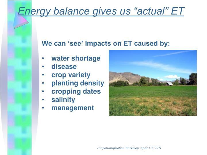 "Energy balance gives us ""actual"" ET"