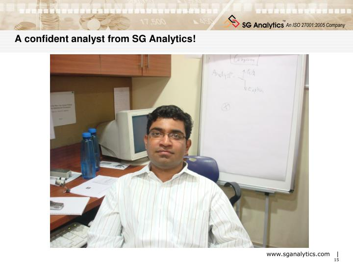 A confident analyst from SG Analytics!