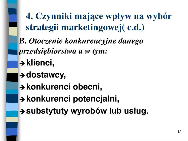 4. Czynniki mające wpływ na wybór strategii marketingowej( c.d.)