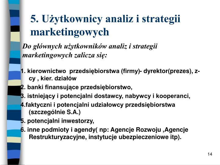 5. Użytkownicy analiz i strategii marketingowych