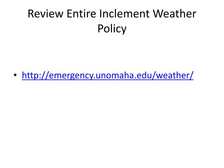 inclement weather policy Welcome to inclement weather policy (effective jan for the most timely notification of weather-related class cancellations or postponements, members of the university of maine.