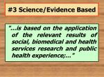 3 science evidence based