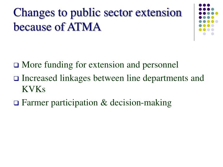 Changes to public sector extension because of ATMA
