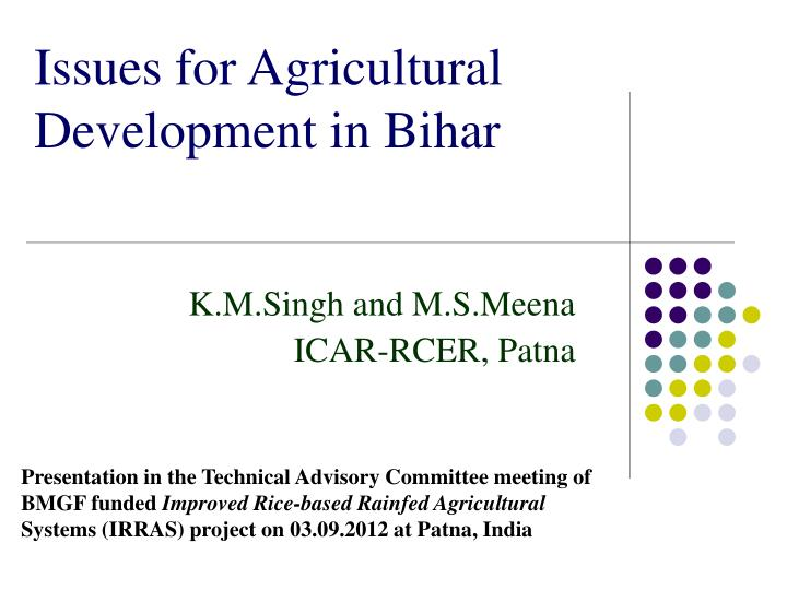 Issues for agricultural development in bihar