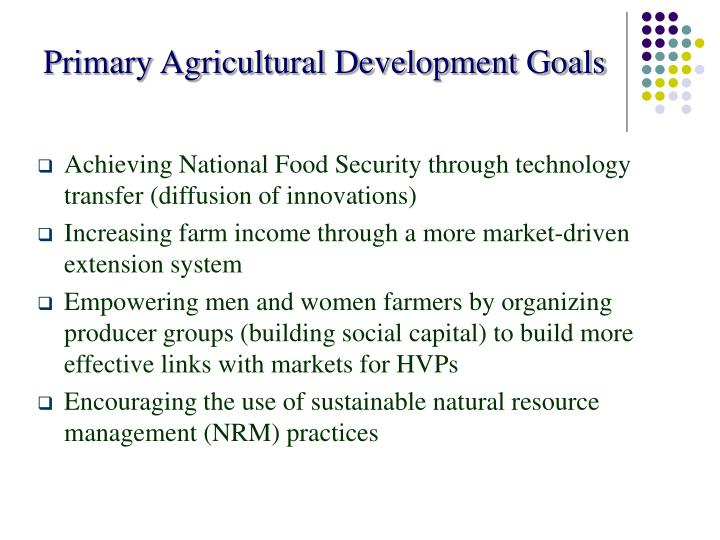 Primary Agricultural Development Goals