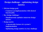 design challenge optimizing design metrics