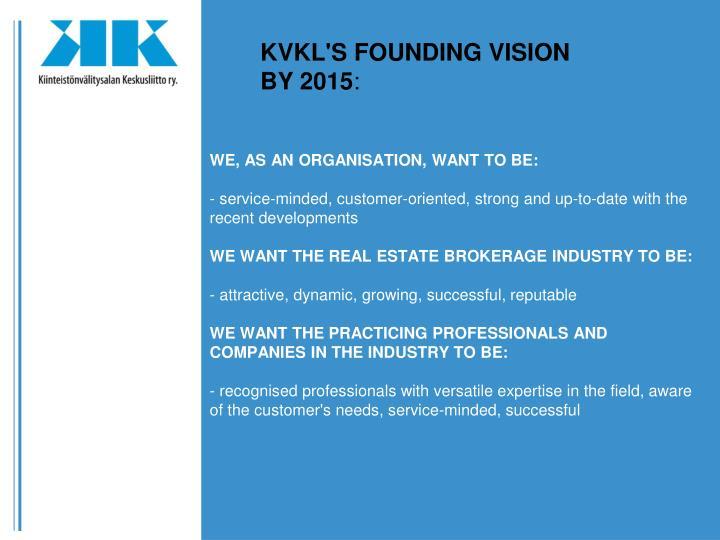 KVKL'S FOUNDING VISION