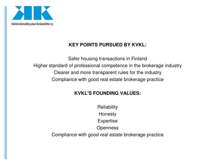 KEY POINTS PURSUED BY KVKL: