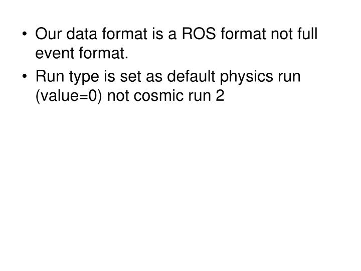 Our data format is a ROS format not full event format.