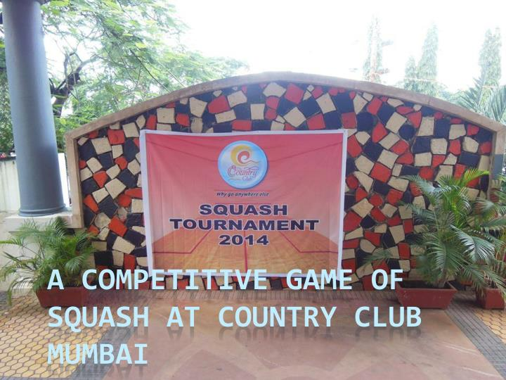 A competitive game of squash at country club mumbai