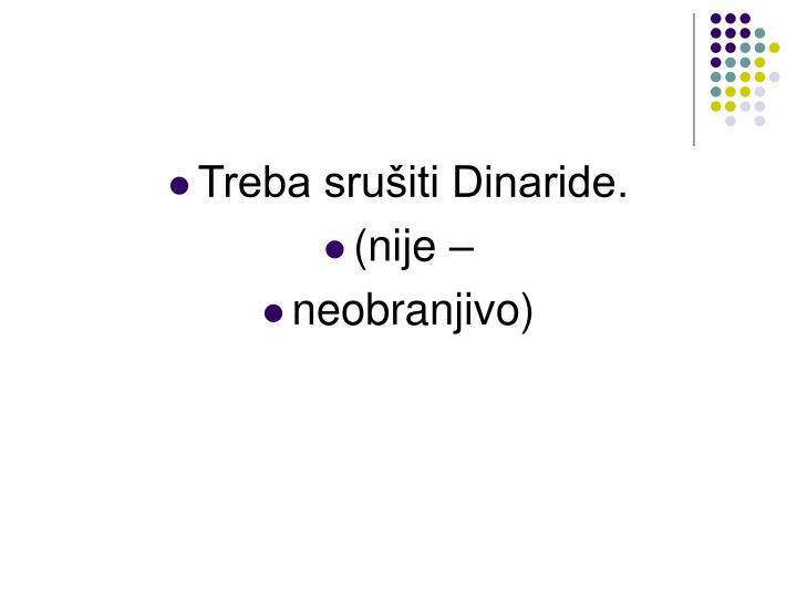 Treba srušiti Dinaride.