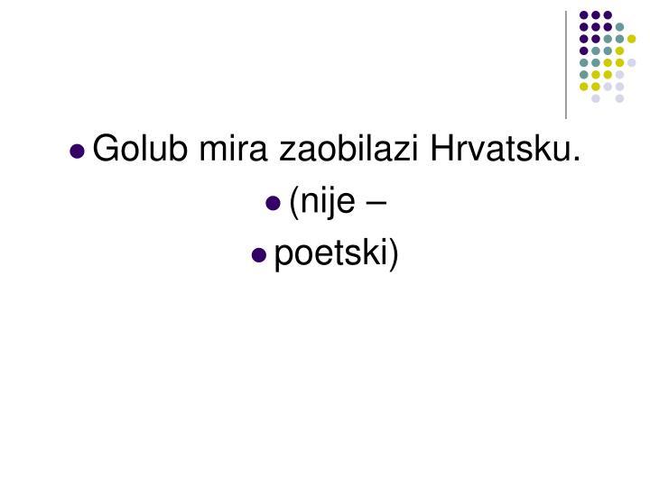 Golub mira zaobilazi Hrvatsku.