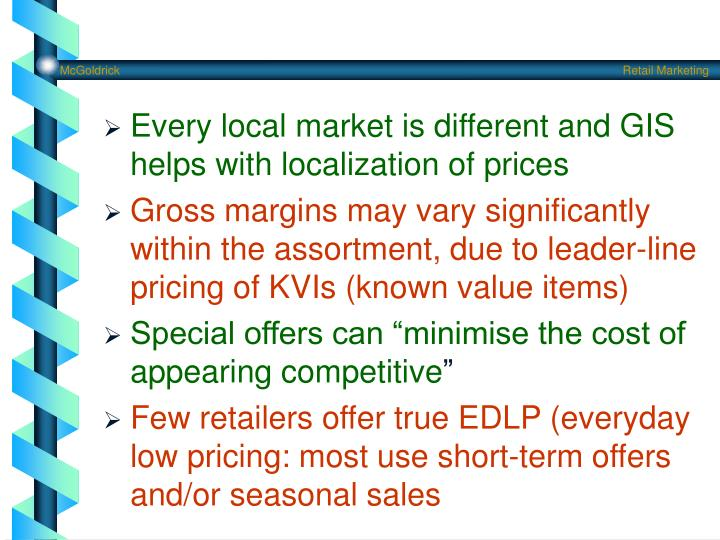 Every local market is different and GIS helps with localization of prices