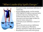 when leadership spells danger
