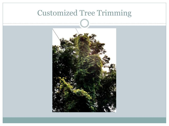 Customized Tree Trimming