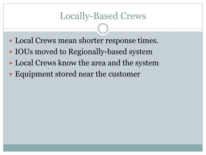 Locally-Based Crews