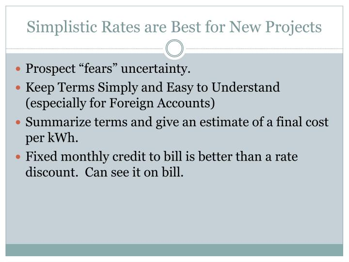 Simplistic Rates are Best for New Projects