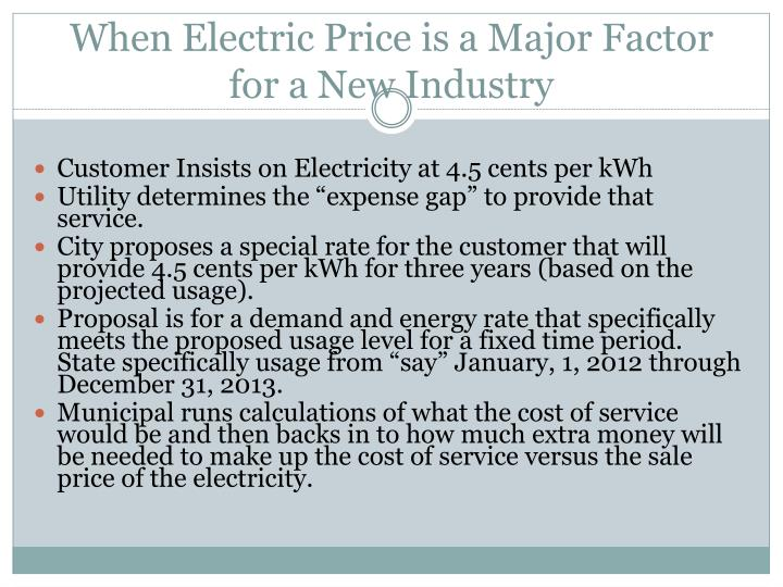 When Electric Price is a Major Factor for a New Industry