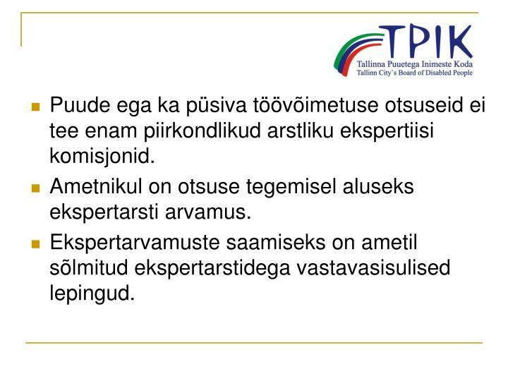 Puude ega ka püsiva töövõimetuse otsuseid ei tee enam piirkondlikud arstliku ekspertiisi komisjonid.