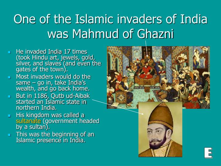 One of the islamic invaders of india was mahmud of ghazni