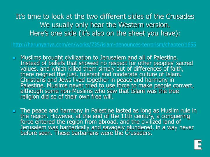 It's time to look at the two different sides of the Crusades