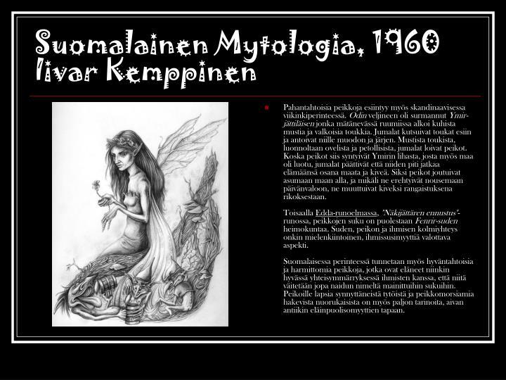 Suomalainen Mytologia, 1960