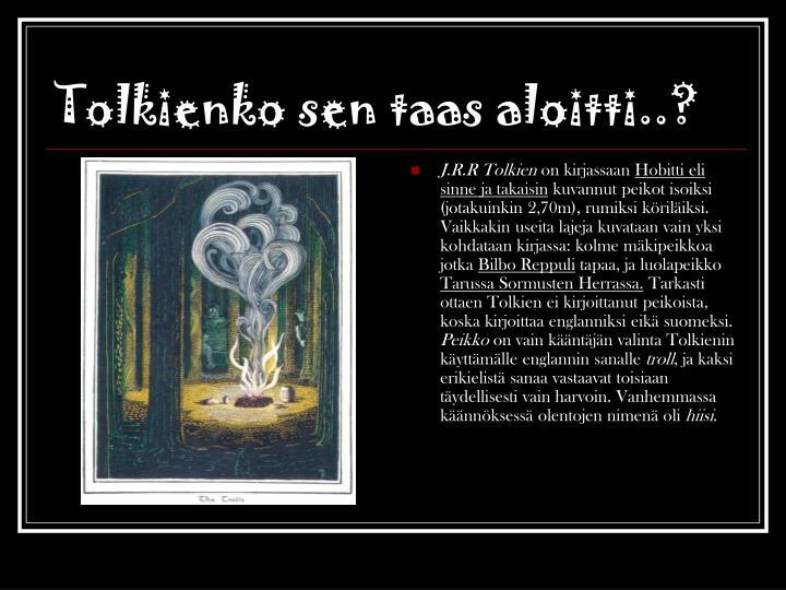 Tolkienko sen taas aloitti..?