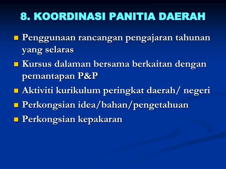 8. KOORDINASI PANITIA DAERAH