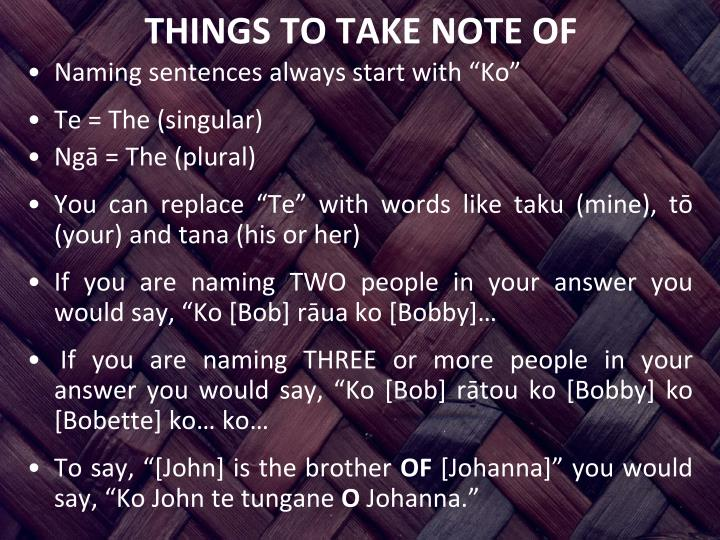 THINGS TO TAKE NOTE OF